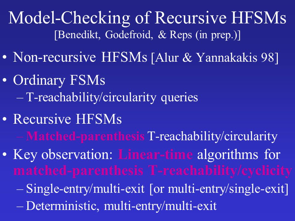 Model-Checking of Recursive HFSMs [Benedikt, Godefroid, & Reps (in prep.)]